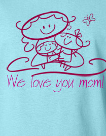 We love you mom!